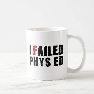 Fallé el texto negro de Phys Ed Taza De Café