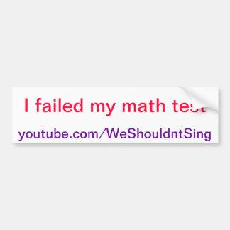 Fallé en mi prueba de la matemáticas etiqueta de parachoque