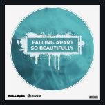 """Falling apart so beautifully wall sticker<br><div class=""""desc"""">Wall art sticker.</div>"""