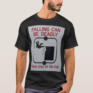 Falling can be deadly T-Shirt