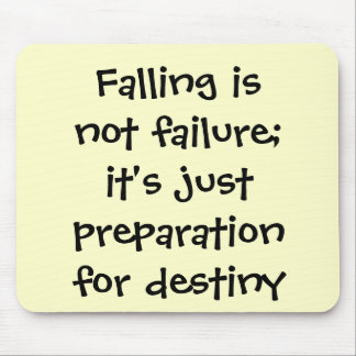 """""""Falling Is not Failure"""" Mouse Pad"""
