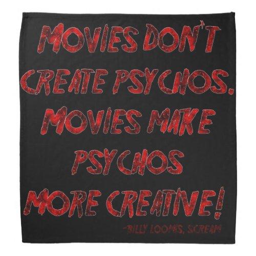 Falln Movies Dont Create Psychos Bandana