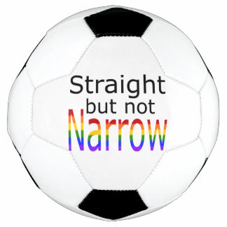 Falln Straight But Not Narrow (black text) Soccer Ball