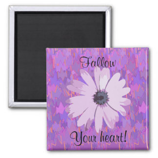 Fallow your heart 2 inch square magnet