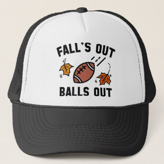 Fall's Out Balls Out Trucker Hat