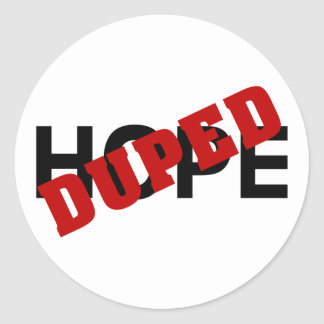 False hope duped by dope (2) classic round sticker