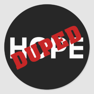 False hope duped by dope classic round sticker
