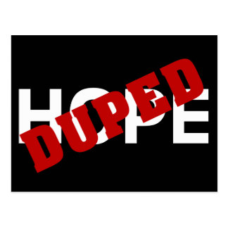 False hope duped by dope postcard
