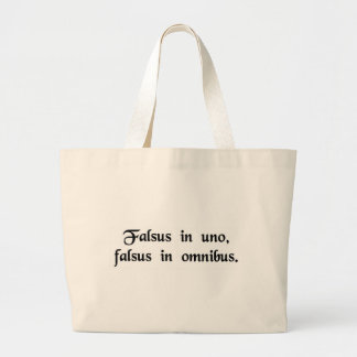 False in one thing, false in all. large tote bag