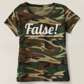 False! Women's Camouflage T-Shirt Classic color's