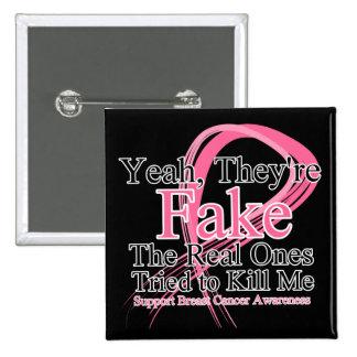 Falsificación - las reales intentó matarme - cánce pin cuadrada 5 cm