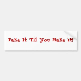 ¡Falsifiqúelo 'hasta que usted lo hace! Etiqueta De Parachoque