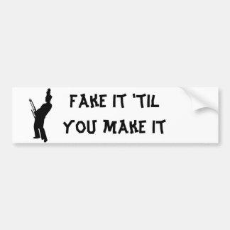Falsifiqúelo 'hasta que usted lo hace etiqueta de parachoque