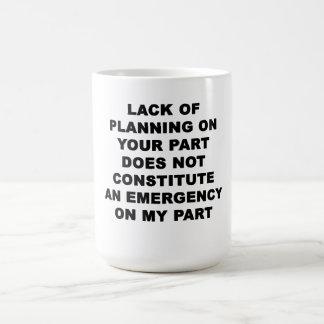 Falta de planeamiento taza de café