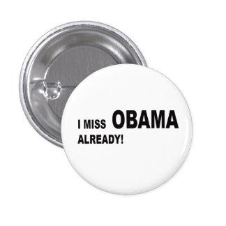 ¡Falto a Obama ya! Pin Redondo De 1 Pulgada