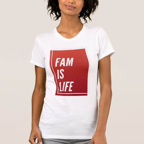 Fam Is Life Trendy Quotes Gift T_Shirt