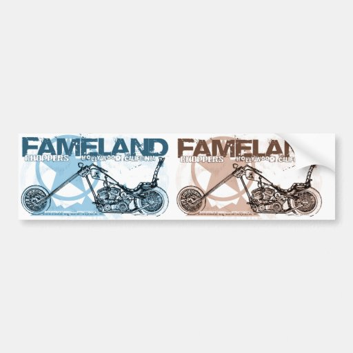 fameland choppers hollywood bumper stickers