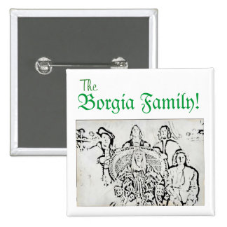 Familia horrible de Borgia de las historias Pin Cuadrada 5 Cm
