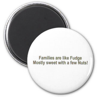 Families are like Fudge 2 Inch Round Magnet