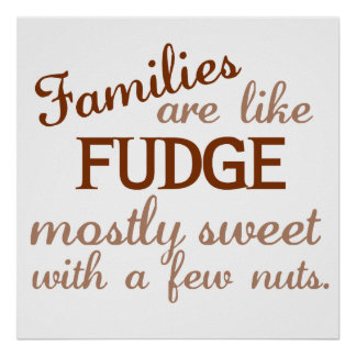 Families Are Like Fudge Poster
