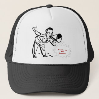 Families are NOT frivolous Trucker Hat