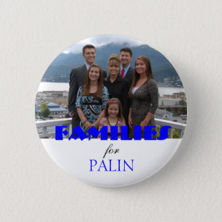 Families for Palin Button