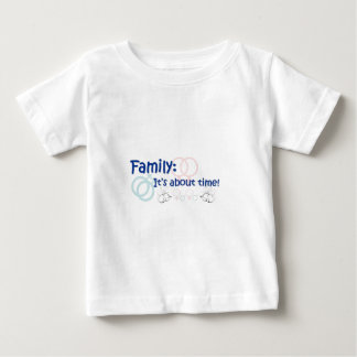 Family About Time Baby T-Shirt