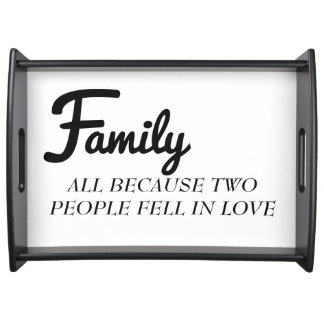 Family all because two people fell in love tray