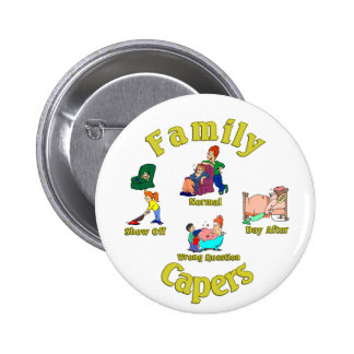 Family Capers. :-) Pinback Button