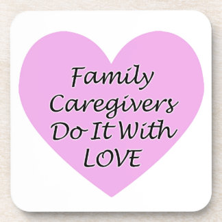 Family Caregivers Do It With Love Coaster