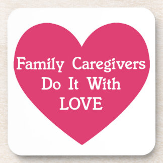 Family Caregivers Do It With Love Drink Coaster