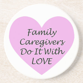 Family Caregivers Do It With Love Sandstone Coaster