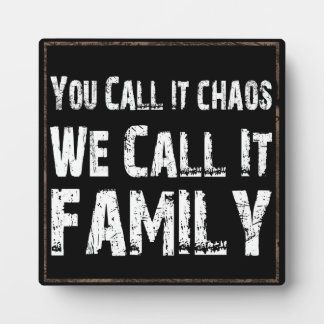 Family Chaos Easel Plaque