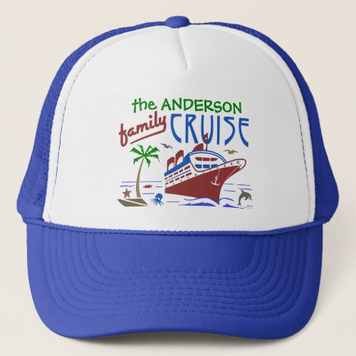 Family Cruise Ocean Ship Vacation  Custom Name Trucker Hat