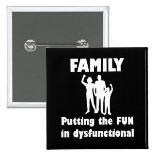 Family Dysfunctional Button