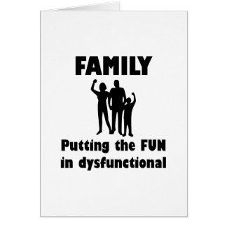 Family Dysfunctional Card