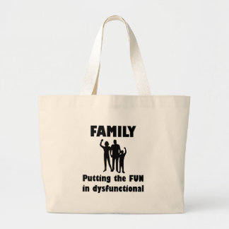 Family Dysfunctional Large Tote Bag