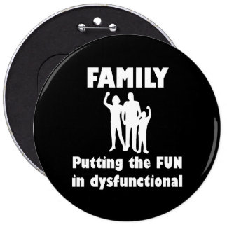 Family Dysfunctional Pinback Button