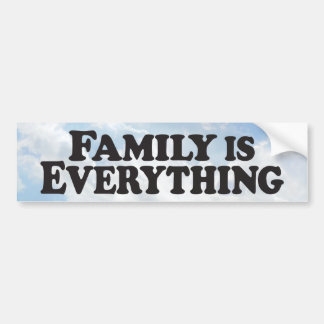 Family Everything - Bumper Sticker