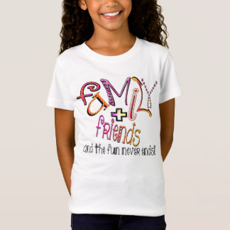 Family + friends and the fun never ends! Tee