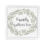 """""""Family gathers here"""" Farmhouse Style Serving Tray"""