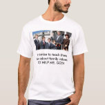 family, I promise to teach these boys about fam... T-Shirt
