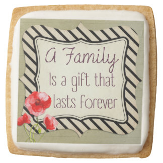 Family Inspirational Quote Square Shortbread Cookie