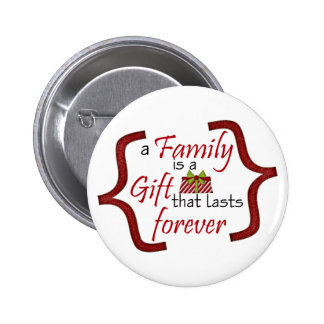 Family is a gift 2 inch round button