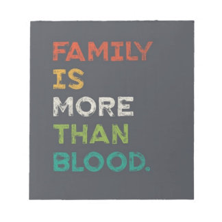 Family Is More Than Love Note Pad