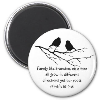Family like branches on a tree Saying with Birds Magnet