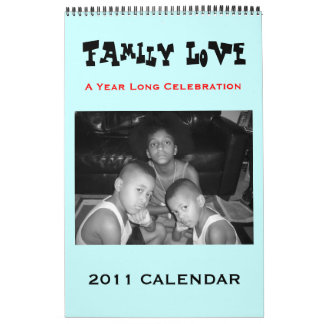 """Family Love"" 2011 Calendar"