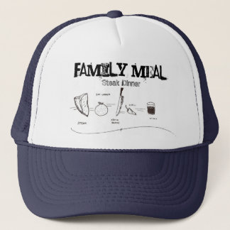Family Meal, Steak Dinner Trucker Hat