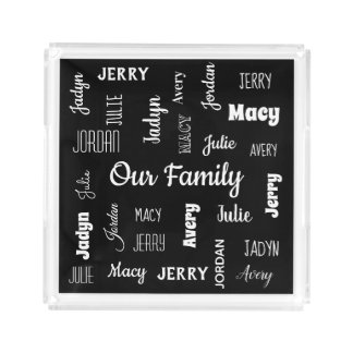 Family of Six In Cool Fonts Acrylic Tray