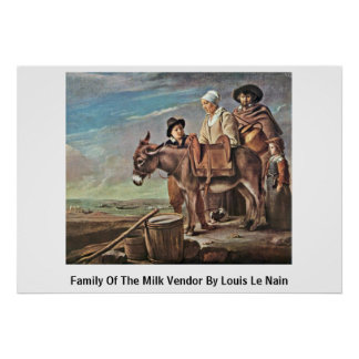 Family Of The Milk Vendor By Louis Le Nain Poster